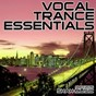 Compilation Vocal trance essentials avec Double Penetration / Charles Mcthorn, Elles de Graaf / DJ Cosmo / Sequence 11 Aka Sterbinszky / The Movement...