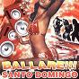 Compilation Ballare!!! santo domingo vol. 1 avec Xper / Latino Band / El Flako / DJ Mariachi / Cristi