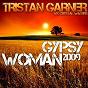 Album Gypsy woman 2009 de Tristan Garner / Crystal Waters