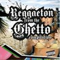 Compilation Reggaeton from the ghetto avec Gandhis / Ariel Kelly / Joy Garcia Fat. 8 Potencias / The Click, Cartas Blanca / Halo...