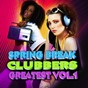 Compilation Spring break clubbers greatest vol.1 avec Mozes / Shiodome / Emslice Versus Denga / Supakorn / Halifax, Dag...