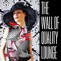 Compilation The wall of quality lounge part 1 avec Aqualise / Simon le Grec / Eddie Silverton / Aimée Sol / Asheni...