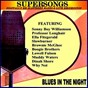 Compilation Blues in the night avec Supersongs / Slowburner / Muddy Waters / T-Bone Walker / Lowell Fulson...