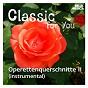 Album Classic for you: operettenquerschnitte vol. 2 de Jacques Offenbach / Ballroom Orchestra / Paul Abraham / Carl-Maria von Weber / Emmerich Kálmán...