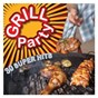Compilation Grill party - 30 super hits avec The Country Dance Kings / Kraftbonbon / Frank Wörndl / The Lords / Wolfgang Ambros...