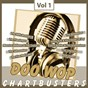 Compilation Doo wop chart busters, vol. 1 avec Andy Kirk & His Clouds of Joy / Maurice Williams, the Zodiacs / The Mills Brothers / The Edsels / The Flamingos...