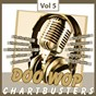 Compilation Doo wop chart busters, vol. 5 avec The Candles / Dion / The Five Royales / The Five Satins / The Royal Jokers...