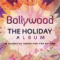 Compilation Bollywood: the holiday album avec A.R. Rahman / Chinmayi / Murtuza Khan / Qadir Khan / Salim Sulaiman...