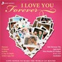 Compilation I love you...forever avec Rashid Ali / A.R. Rahman / Leon D Souza / Suzanne D Mello / Ajay Atul...