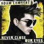 Album Never close our eyes de Adam Lambert