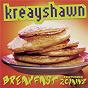 Album Breakfast (syrup) (album version) de Kreayshawn