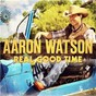 Album Real Good Time de Aaron Watson