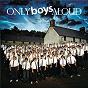 Album Only boys aloud de Only Boys Aloud