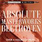 Compilation Absolute masterworks - beethoven avec André Watts / Sir Colin Davis / Chor & Symphonie-Orchester des Bayerische Rundfunks / Ludwig van Beethoven / Robert Casadesus...