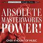 Compilation Absolute masterworks - power! avec Bo Skovhus / Andrew Kazdin / The Columbia Brass Ensemble / Josquin Desprez / The New York Philharmonic Orchestra...