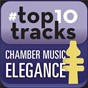 Compilation #top10tracks - chamber music elegance avec Léonard Rose / Emanuel Ax / Guarneri Quartet / John Dalley / Michael Tree...