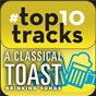 Compilation #top10tracks - a classical toast: drinking songs avec John Hauxvell / Mario Lanza / Constantine Callinicos / Sigmund Romberg / Robert Stolz...