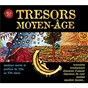 Compilation Tresors du moyen-age avec Ensemble Perceval / John Dunstable / Sequentia / Conon de Béthune / Anonymous...