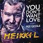 Album You don't want love de Heikki L