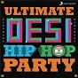Compilation Ultimate desi hiphop party avec Brodha V / Sharib Toshi / Badshah / Indeep Bakshi / Akriti Kakar...