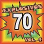 Compilation Explosivos 70, Vol. 4 avec Rainbow / Juan Marcelo / Industria Nacional / Silvana DI Lorenzo / Juan Eduardo...