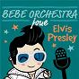 Album Bébé orchestra joue elvis presley de Judson Mancebo