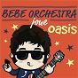 Album Bébé orchestra joue oasis de Judson Mancebo