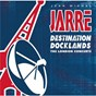 Album Destination docklands 1988 de Jean-Michel Jarre