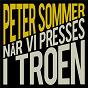 Album Når vi presses i troen de Peter Sommer