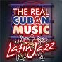 Compilation The real cuban music - latin jazz (remasterizado) avec Chico O'farrill / Irakere / Lissy Alvarez / All Stars Cubano / Bobby Carcassés...