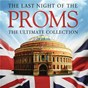 Compilation The last night of the proms: the ultimate collection avec Nicholas Cleobury / Leonard Bernstein / The New York Philharmonic Orchestra / Gustav Holst / Daniel Barenboïm...