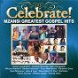 Compilation Celebrate! mzansi greatest gospel hits avec Joyous Celebration / Dominion / Mthunzi Namba / Ntokozo Mbambo / Benjamin Dube & Praise Explosion...