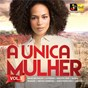 Compilation A única mulher vol. 3 avec Danny Shah / Anselmo Ralph / C4 Pedro / Master Jake / Ozono...
