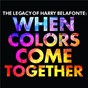 Album The legacy of harry belafonte: when colors come together de Harry Belafonte