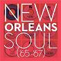Compilation New orleans soul ('65-'67) avec Ray Algere / Lee Dorsey / Benny Spellman / Wallace Johnson / Eldridge Holmes...
