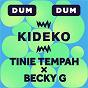Album Dum dum de Tinie Tempah / Kideko X Tinie Tempah X Becky G / Becky G