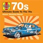 Compilation Haynes Ultimate Guide to 70s avec Barry Manilow / The Isley Brothers / Earth, Wind & Fire / The Emotions / Eruption...