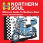 Compilation Haynes ultimate guide to northern soul avec The Brothers / Laura Greene / Billy Butler / Larry Williams & Johnny Watson / The Exciters...