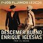 Album Nos fuimos lejos de Enrique Iglesias / Descemer Bueno & Enrique Iglesias