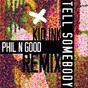 Album Tell somebody (phil n good remix) de Kid Ink