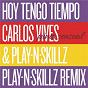 Album Hoy tengo tiempo (pinta sensual - play-n-skillz remix) de Play n Skillz / Carlos Vives & Play n Skillz