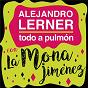 """Album Todo a pulmón de Carlos """"La Mona"""" Jimenez / Alejandro Lerner & la Mona Jimenez"""