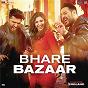 Album Bhare bazaar de Vishal Dadlani / Rishi Rich, Badshah, Vishal Dadlani & Payal Dev / Badshah / Payal Dev