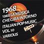 Compilation 1968 la musica che gira intorno - italian pop music, vol. 10 avec Juan Manuel Serrat / Salviati Rino / Sammy / Scats / Ingrid Schoeller...