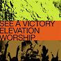 Album See a victory de Elevation Worship