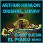 Album Como suena el piano (remix) de Orishas / Arthur Hanlon, Orishas, Lunay / Lunay