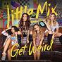 Album Get Weird (Expanded Edition) de Little mix