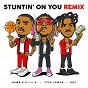 Album Stuntin' On You (Remix) de Tyla Yaweh