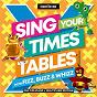 Album Sing Your Times Tables With Fizz, Buzz & Whizz (Multiplicand x Multiplier Edition) de Education Box