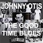 Album Johnny otis and the good time blues, vol. 7 de Johnny Otis
